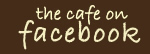 Visit the Cafe on Facebook